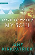 Love to Water My Soul (Dreamcatcher Series #2)