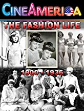 The Fashion Life 1900-1936