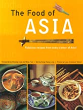 The Food of Asia: Featuring Authentic Recipes from Master Chefs