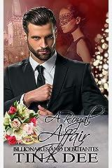 A Royal Affair: Billionaires & Debutantes Book 6 Kindle Edition