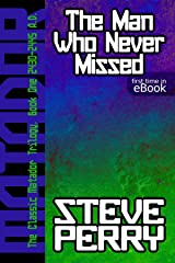 The Man Who Never Missed (The Matadors Book 1) Kindle Edition