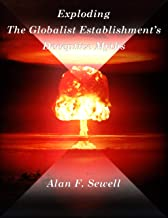 Exploding the Globalist Establishment's Deceptive Myths: On Trade, Immigration, and Politics