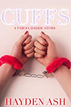 CUFFS: A Daddy Story (Daddy's Brunettes Book 5)