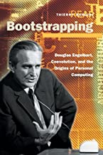Bootstrapping: Douglas Engelbart, Coevolution, and the Origins of Personal Computing