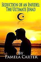 Seduction of an Infidel: The Ultimate Jihad