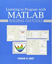 Learning to Program with MATLAB: Building GUI Tools