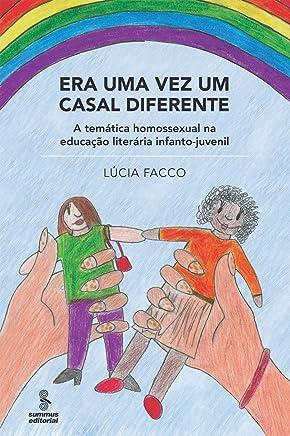Era uma vez um casal diferente: a temática homossexual na educação literária infantojuvenil