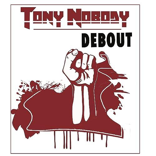 NOBODY MP3 DEBOUT TONY TÉLÉCHARGER