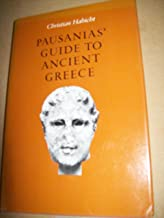 Pausanias' Guide to Ancient Greece (Sather Classical Lectures)