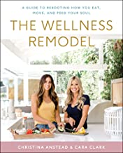 The Wellness Remodel: A Guide to Rebooting How You Eat, Move, and Feed Your Soul PDF