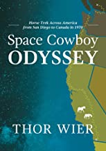 Space Cowboy Odyssey: Horse Trek Across America from San Diego to Canada in 1970