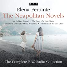 The Neapolitan Novels: My Brilliant Friend, The Story of a New Name, Those Who Leave and Those Who Stay, and The Story of ...