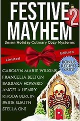 Festive Mayhem 2: Seven Holiday Culinary Cozy Mysteries Kindle Edition