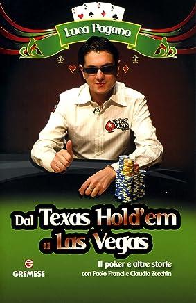 Dal Texas Holdem a Las Vegas
