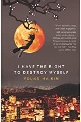 I Have the Right to Destroy Myself (Harvest Original) Kindle Edition