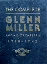 The Complete Glenn Miller and His Orchestra 1938-1942