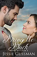 Bring Me Back (Baxter Boys Book 4) Sweet, Second Chance Romance