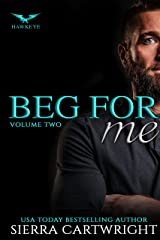 Beg For Me (Hawkeye Volume Book 2) Kindle Edition
