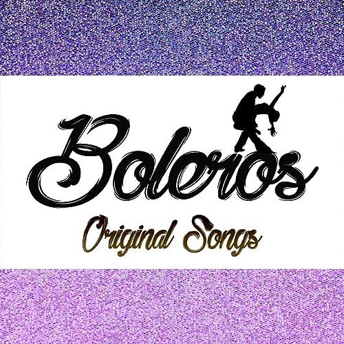 Boleros Original Songs