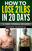 How To Lose 21 Lbs In 20 Days : 14 Video Tutorials Included!