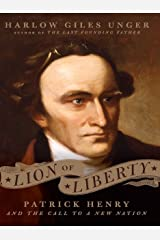 Lion of Liberty: Patrick Henry and the Call to a New Nation Kindle Edition