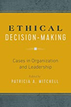 Ethical Decision-Making: Cases in Organization and Leadership