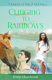Clinging to Rainbows (Aussie Sky Book 5)