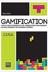 Gamification: Como criar experiências de aprendizagem engajadoras eBook Kindle