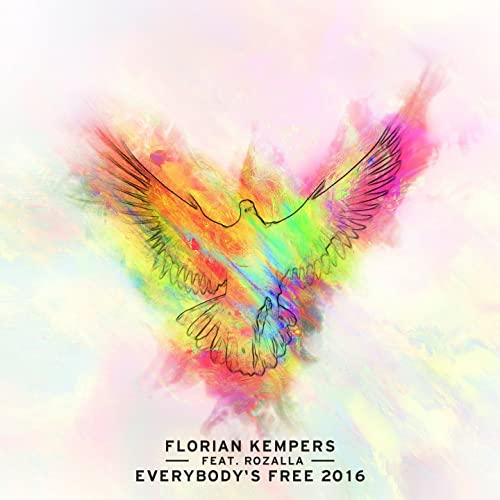 florian kempers feat rozalla everybodys free 2016