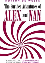 The Further Adventures of Alex and Nan: Adventure Three: Perilous Pursuits, Adventure Four: Golden Retrievals