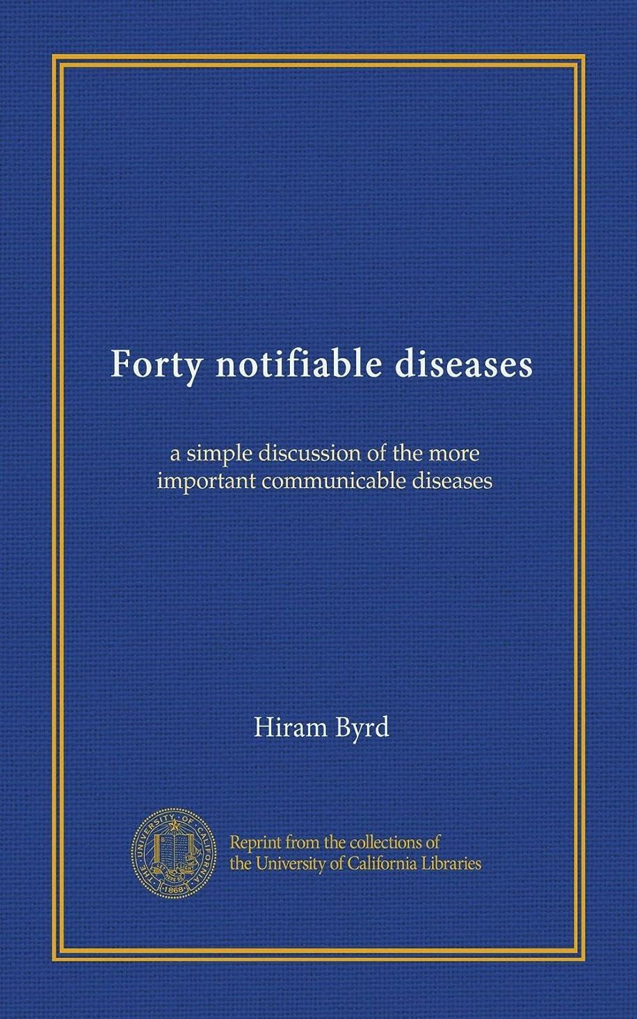 貨物ホールドオールメッセージForty notifiable diseases: a simple discussion of the more important communicable diseases