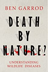 Death by Nature?: Understanding Wildlife Diseases Kindle Edition