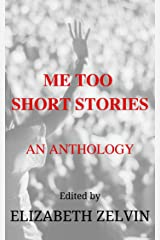 Me Too Short Stories: An Anthology Kindle Edition