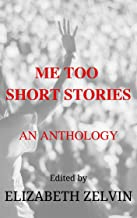 Me Too Short Stories: An Anthology