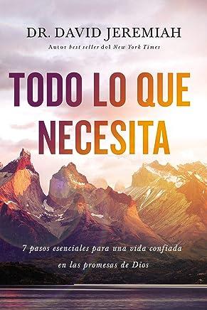 Todo lo que necesita: 7 pasos esenciales para una vida confiada en las promesas de Dios (Spanish Edition)