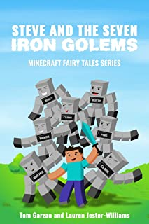 Steve and the Seven Iron Golems (Minecraft Fairy Tales Series Book 1)