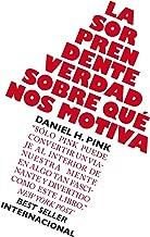 La sorprendente verdad sobre qué nos motiva (Spanish Edition)