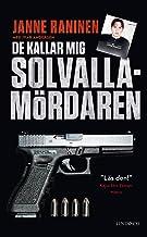 De kallar mig Solvallamördaren : om Arlandarånets efterspel, min roll i kartellen och vägen tillbaka