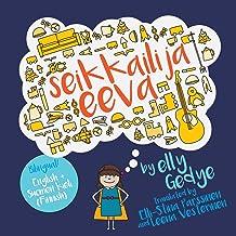 Eva the Adventurer. Seikkailija eeva: Bilingual Book: English + Suomen kieli (Finnish) (Finnish Edition)