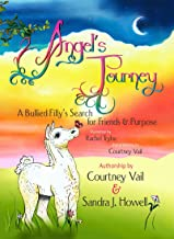Angel's Journey: A Bullied Filly's Search for Friends & Purpose