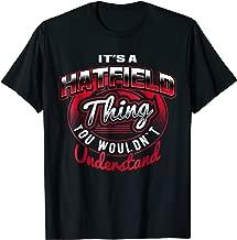 HATFIELD Name T-Shirts: It's A HATFIELD Thing