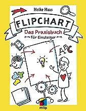 Der Flipchart Kurs: Das Praxisbuch für Einsteiger (German Edition)