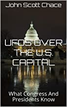 UFOs Over The U.S. Capital: What Congress And Presidents Know (1)