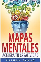 Mapas Mentales: Acelera tu creatividad (Escribe tu propio libro y que se venda) (Spanish Edition) Kindle Edition