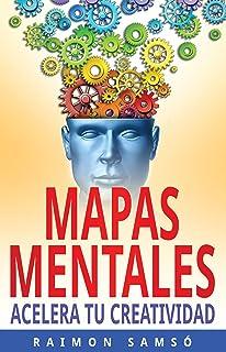 Mapas Mentales: Acelera tu creatividad (Escribe tu propio li