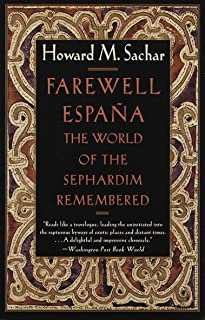 Farewell Espana: The World of the Sephardim Remembered (English Edition)