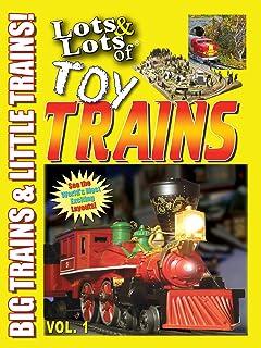 Lots & Lots of Toy Trains : Big Trains & Little Trains