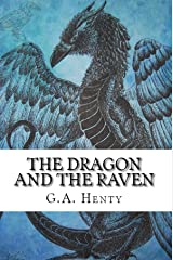 The Dragon and the Raven: G. A. Henty (Historical, Classics, Literature) [Annotated] Kindle Edition
