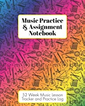 Music Practice & Assignment Notebook: 52 Weeks of Music Lesson Tracking Charts | Record Notes and Practice Log Book | Rain...