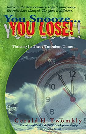 You Snooze ... You Lose: Thriving In These Turbulent Times! (English Edition)